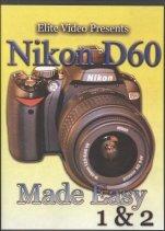 Nikon D60 Made Easy (Two Tutorial DVD Set) by Elite Video