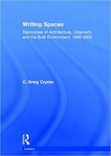 Book Writing Spaces: Discourses of Architecture, Urbanism and the Built Environment, 1960-2000 (Architext)
