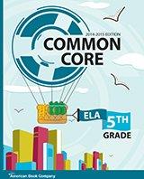 Common Core in Grade 5 English Language Arts: 2014-2015 Edition