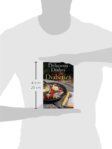 Delicious dishes for diabetics eating well with type 2 diabetes delicious dishes for diabetics eating well with type 2 diabetes robin ellis 9781616084585 amazon books forumfinder Gallery