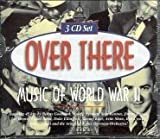 Over There: Music of World War II (3 Disc Box Set)
