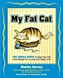 img - for My Fat Cat: Ten Simple Steps to Help Your Pet Lose Weight for a long and Happy Life book / textbook / text book