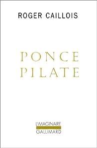 Ponce Pilate par Roger Caillois