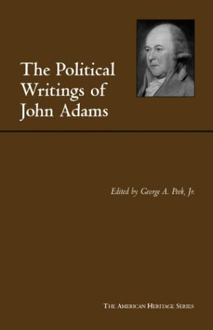The Political Writings of John Adams (The American Heritage Series)