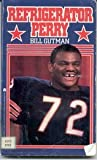 Refrigerator Perry and the Super Bowl Bears, Bill Gutman, 0671631276