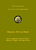 Okinawa: The Last Battle (US Military History of WW II Green Book)