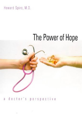 The Power of Hope: A Doctor`s Perspective (Program for Humanities in Medicine, Yale University School o)
