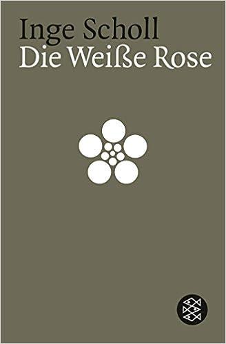 Die Weisse Rose (German and English Edition): Inge Scholl ...