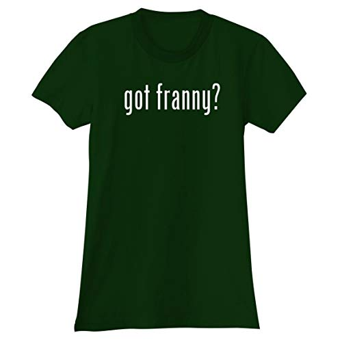 (The Town Butler got Franny? - A Soft & Comfortable Women's Junior Cut T-Shirt, Forest, X-Large)