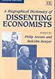 A Biographical Dictionary of Dissenting Economists, Philip Arestis, Malcolm C. Sawyer, 1858985609