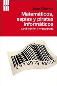 Matemáticos, espias y piratas informáticos: Codificación y ...
