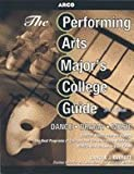The Performing Arts Major's College Guide, Carole J. Everett, 0028619137
