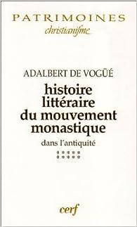 Histoire littéraire du mouvement monastique dans l'Antiquité, tome 10 par Adalbert de Vogüé
