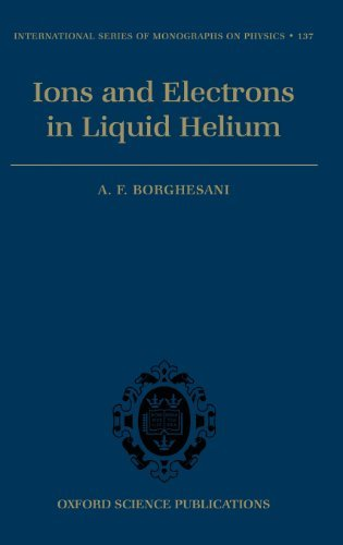 Electrons and Ions in Liquid Helium (The International Series of Monographs on Physics) Pdf