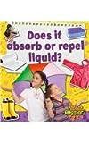 Does It Absorb or Repel Liquid?, Susan Hughes, 0778705374