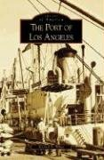 Photograph Angeles Los Angels (The Port of Los Angeles (Images of America: California))
