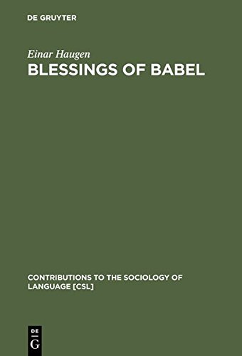 blessings-of-babel-bilingualism-and-language-planning-problems-and-pleasures-contributions-to-the-so