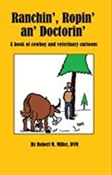 Ranchin', Ropin', and Doctorin': A Book of Cowboy and Veterinary Cartoons