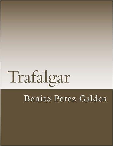 Trafalgar (Libros Clasicos) (Spanish Edition): Benito Perez ...