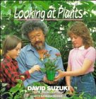 Looking at Plants, David Suzuki, 0471540498