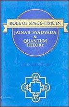 Role of Space-Time in Jaina's Syadavada and Quantum Theory (Sri Garib Das oriental series)