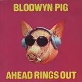 Blodwyn Pig / Ahead Rings Out