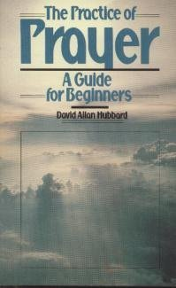 The Practice of Prayer: A Guide for Beginners