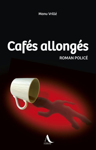 Cafés allongés (French Edition)