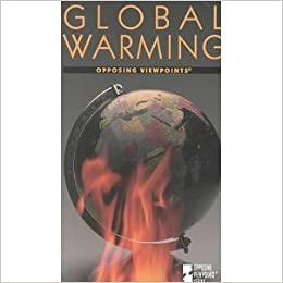 """global warming opposing viewpoints Genre 1 works cited """"global warming is a serious threat"""" opposing viewpoints digests: the environment ed scott barbour san diego: greenhaven press, 2000 opposing viewpoints."""