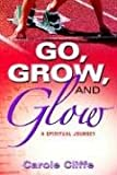 Go, Grow, and Glow, Carole Cliffe, 1597814911
