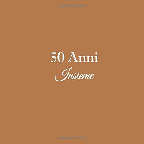 Anniversario Matrimonio Tutti Gli Anni.50 Anni Insieme Libro Degli Ospiti 50 Anni Insieme Anniversario
