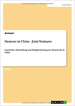 Siemens in China - Joint Ventures by Anonym (2013-11-18)