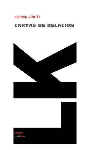 Cartas de relacion. Seleccion (Memoria) (Spanish Edition) [Hernan Cortes] (Tapa Blanda)