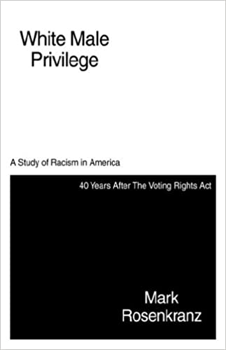 White Male Privilege: A Study of Racism in America: 40 Years