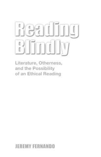 Reading Blindly: Literature, Otherness, and the Possibility of an Ethical Reading