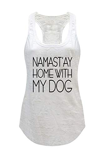- Tough Cookie's Women's Yoga Burnout Namastay at Home with My Dog Tank Top (Small, White w/Black Print)
