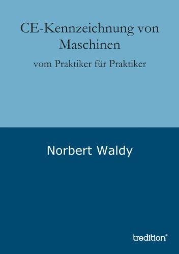 ce-kennzeichnung-von-maschinen-vom-praktiker-fr-praktiker-german-edition