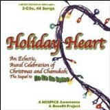 Holiday Heart : An Eclectic , Aural Celebration of Christmas and Chanukah , The Sequel to Ho Ho Ho Spice