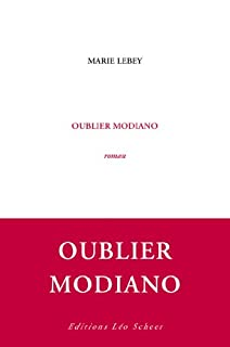 Oublier Modiano, Lebey, Marie