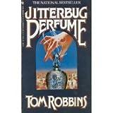 Jitterbug Perfume, Tom Robbins, 0553251481