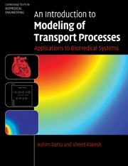 An Introduction to Modeling of Transport Processes: Applications to Biomedical Systems (Cambridge Texts in Biomedical Engineering)