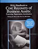 RIA's Handbook to Cost Recovery of Business Assets : Expensing, Depreciation, Amortization, , 0781103088