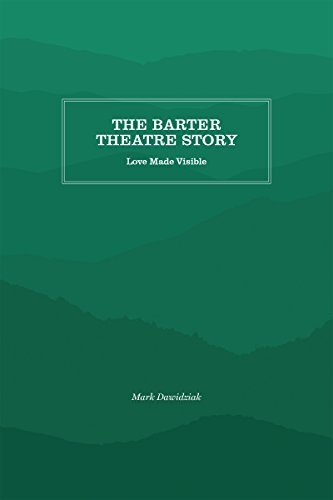 The Barter Theatre Story: Love Made Visible