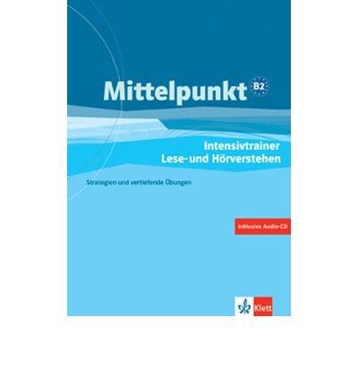 Read Online Mittelpunkt: Intensivtrainer Lese- Und Horverstehen B2 MIT CD (Mixed media product)(German) - Common ebook