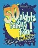 50 Nights of Family Fun!, Mark Whitlock, 1572294116