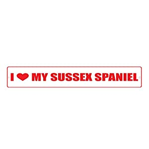 """Aluminum Metal Street Sign Sussex Spaniel Dog I Love Funny and Novelty 18""""x4"""" 22"""