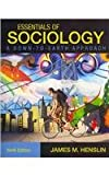 Essentials of Sociology : A Down-to-Earth Approach, Henslin, James M., 0205006361