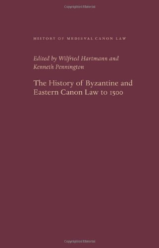 The History of Byzantine and Eastern Canon Law to 1500 (History of Medieval Canon Law)