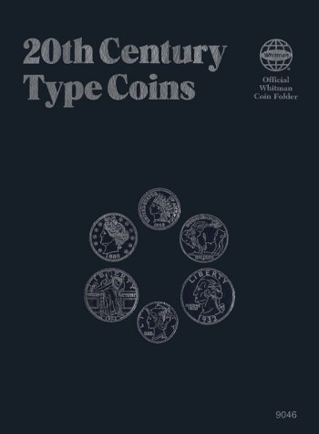 20th Century Type Coins: Official Whitman Coin Folder 20th Century Type Coins