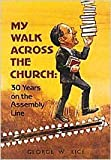 My Walk Across the Church, George W. Rice, 0834111284